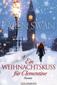 Weihnachtroman Karen Swan Ein Weihnachtskuss für Clementine